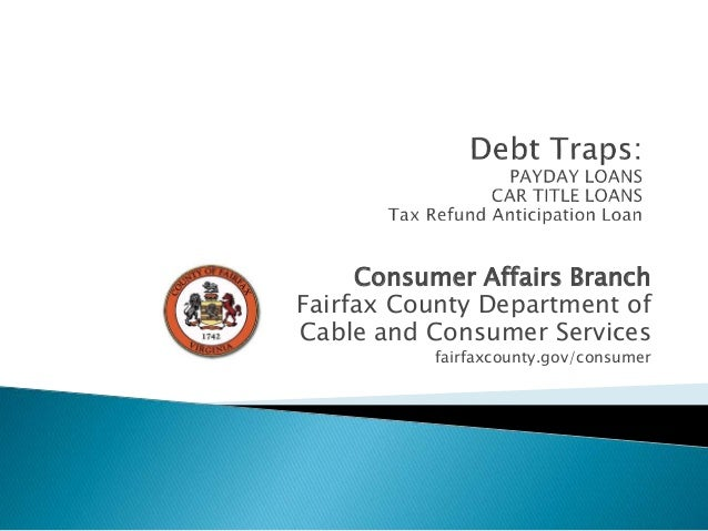 Fairfax County Car Tax >> Debt Traps: Payday Loans, Car Title Loans, Tax Refund Anticipation Lo…