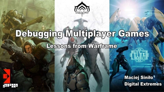 Outline • Collection of guidelines, war stories and techniques learned during the development of Warframe • Focus on multi...