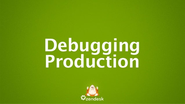Debugging Production