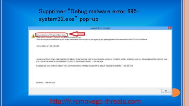 "http://fr.removepc-threats.com Supprimer ""Debug malware error 895- system32.exe"" pop-up"