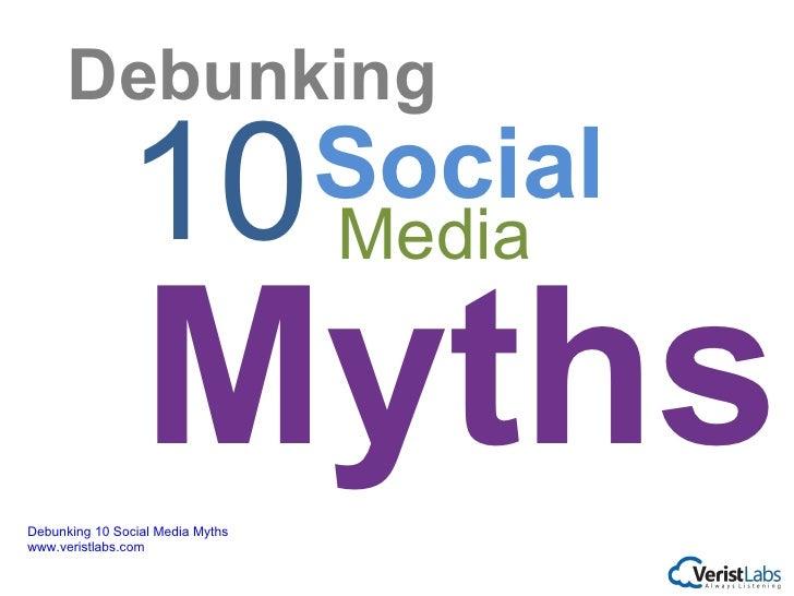 Debunking 10 Social Media Myths   www.veristlabs.com 10 Myths Debunking Media Social