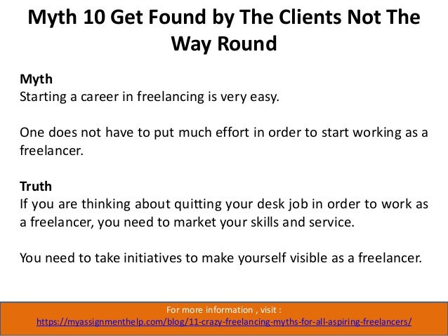 Myth 11 Anyone Can be a Freelance Writer For more information , visit : https://myassignmenthelp.com/blog/11-crazy-freelan...