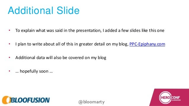 @bloomarty Additional Slide • To explain what was said in the presentation, I added a few slides like this one • I plan to...
