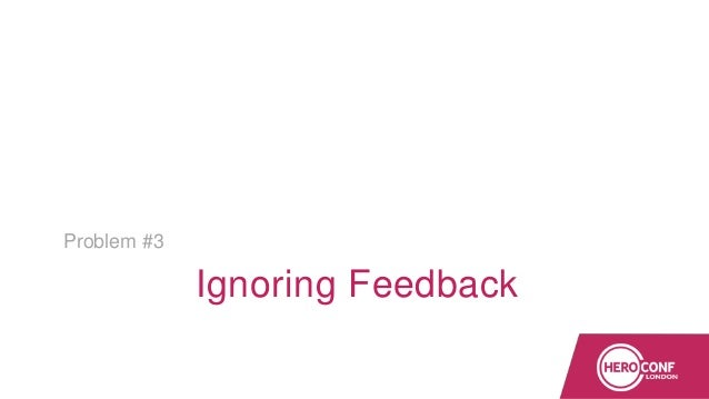 Ignoring Feedback Problem #3