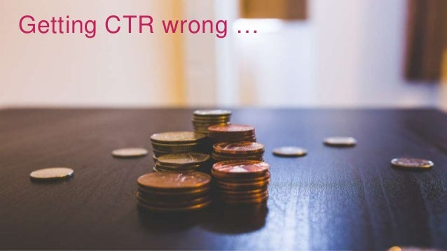 @bloomarty Getting CTR wrong …