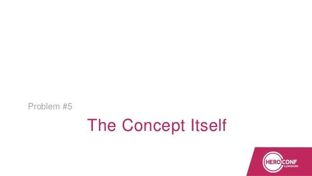 The Concept Itself Problem #5