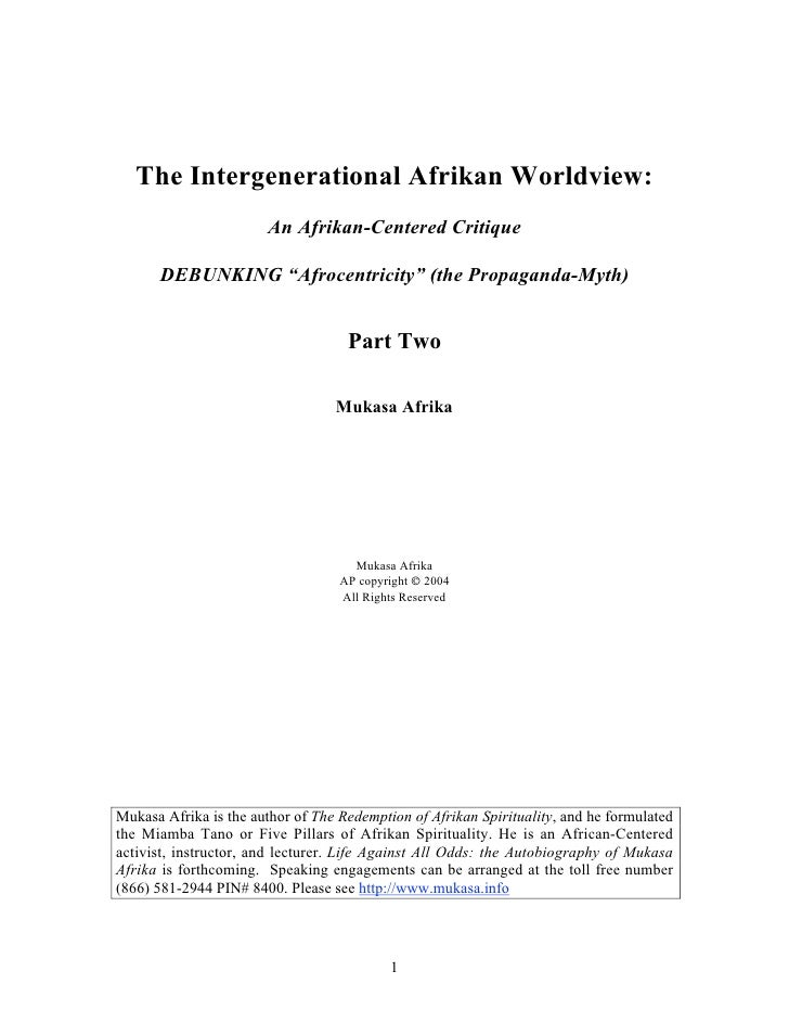 "The Intergenerational Afrikan Worldview:                        An Afrikan-Centered Critique      DEBUNKING ""Afrocentricit..."