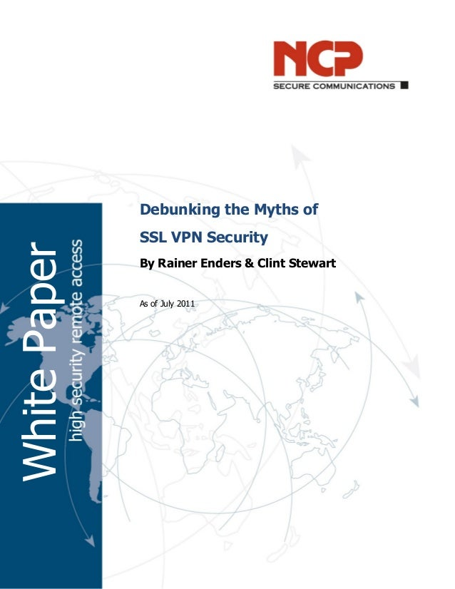 Debunking the Myths ofSSL VPN SecurityBy Rainer Enders & Clint StewartAs of July 2011WhitePaper