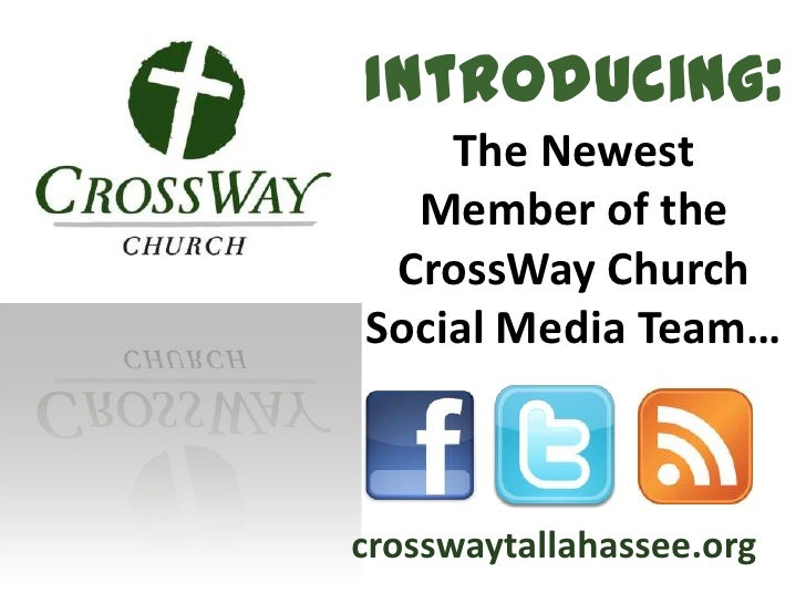 Introducing:    The Newest  Member of the CrossWay ChurchSocial Media Team…crosswaytallahassee.org