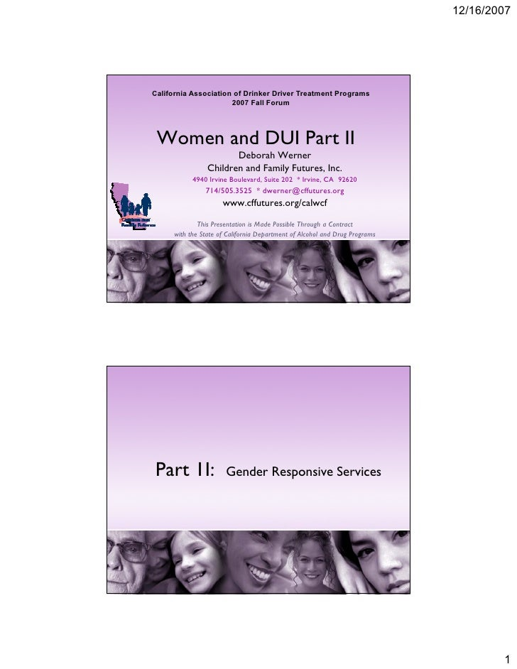 California Association of Drinker Driver Treatment Programs                       2007 Fall Forum      Women and DUI Part ...