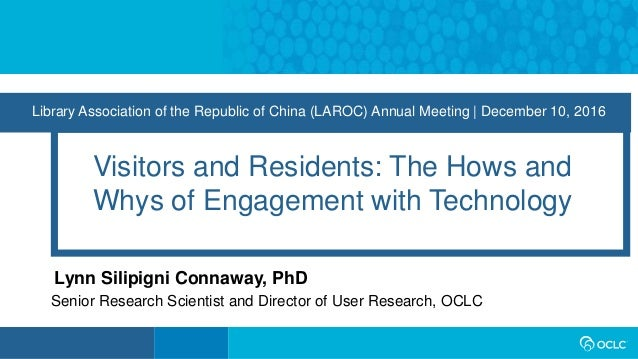 Library Association of the Republic of China (LAROC) Annual Meeting | December 10, 2016 Visitors and Residents: The Hows a...