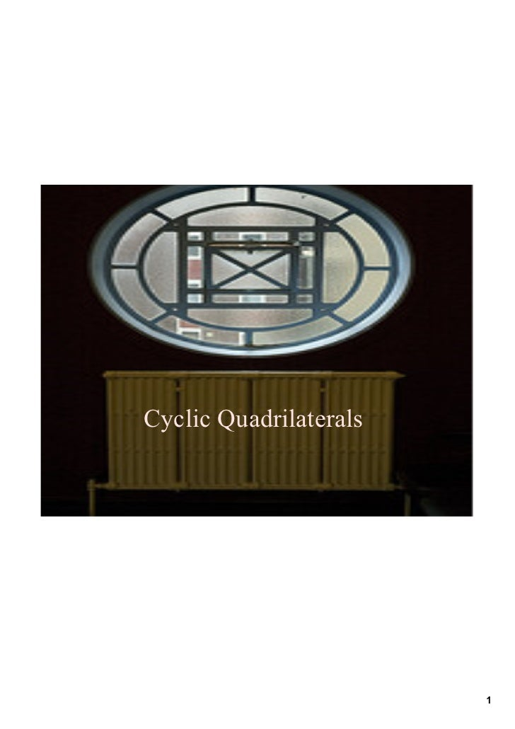 Cyclic Quadrilaterals                             1
