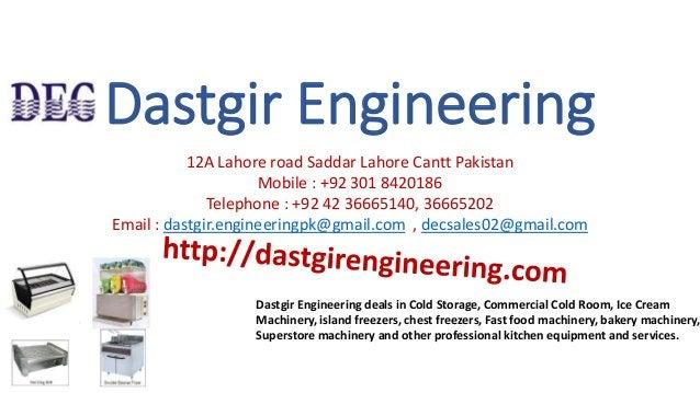 Dastgir Engineering 12A Lahore road Saddar Lahore Cantt Pakistan Mobile : +92 301 8420186 Telephone : +92 42 36665140, 366...