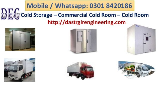 Cold Storage – Commercial Cold Room – Cold Room http://dastrgirengineering.com Mobile / Whatsapp: 0301 8420186