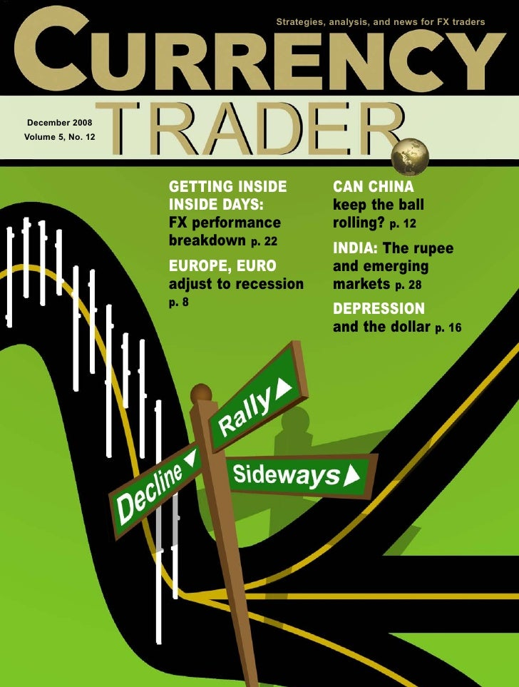 Strategies, analysis, and news for FX traders     December 2008 Volume 5, No. 12                        GETTING INSIDE    ...