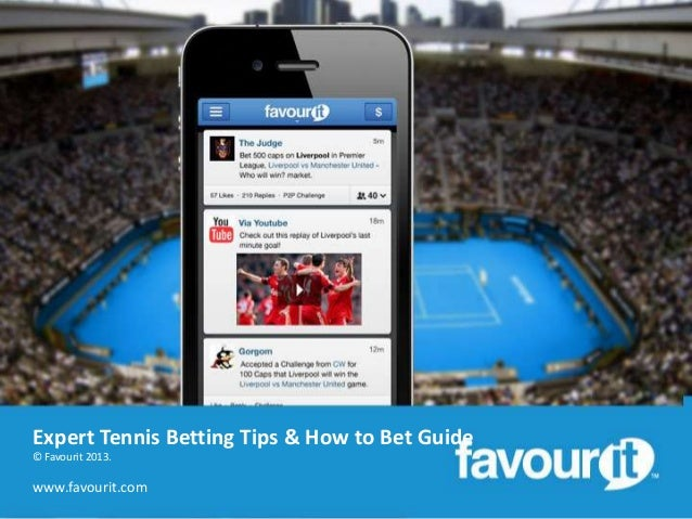Expert Tennis Betting Tips & How to Bet Guide © Favourit 2013.  www.favourit.com