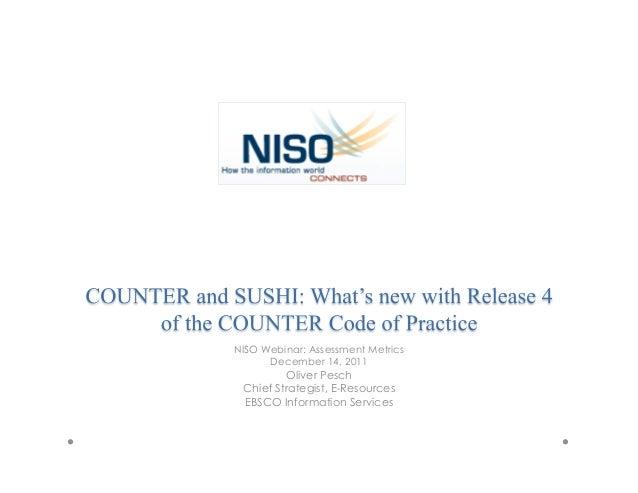 NISO Webinar: Assessment Metrics      December 14, 2011         Oliver Pesch Chief Strategist, E-Resources EBSCO Informati...