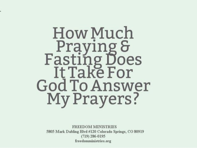 How Much Praying & Fasting Does It Take For God To Answer