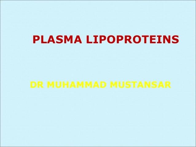 PLASMA LIPOPROTEINSDR MUHAMMAD MUSTANSAR