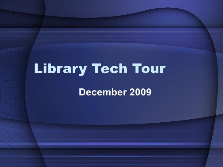 Library Tech Tour December 2009