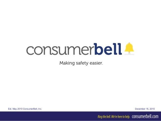 Est. May 2010 ConsumerBell, Inc. December 15, 2010