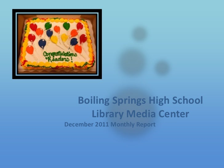 Boiling Springs High School       Library Media CenterDecember 2011 Monthly Report