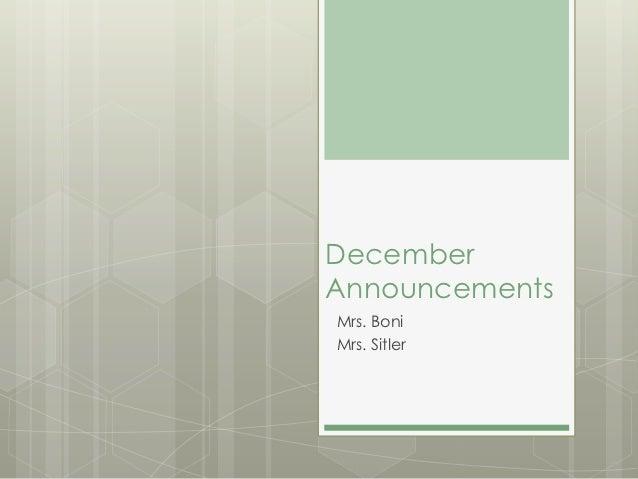 DecemberAnnouncementsMrs. BoniMrs. Sitler