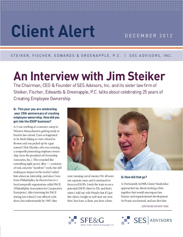 Client Alert  An Interview with Jim Steiker  DECEMBER 2012  The Chairman, CEO & Founder of SES Advisors, Inc. and its sist...
