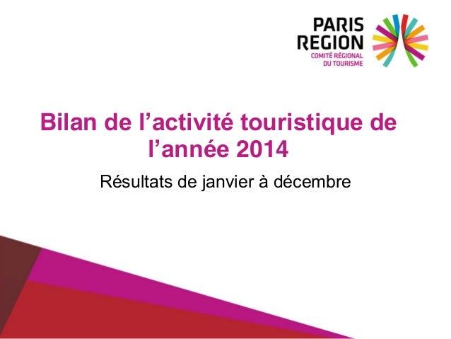 Bilan de l'activité touristique de l'année 2014 Résultats de janvier à décembre