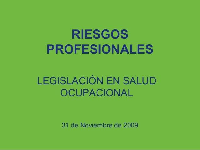 ARP SURA RIESGOS PROFESIONALES LEGISLACIÓN EN SALUD OCUPACIONAL 31 de Noviembre de 2009