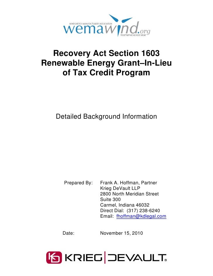 Recovery Act Section 1603Renewable Energy Grant–In-Lieu    of Tax Credit Program   Detailed Background Information     Pre...
