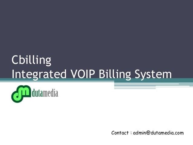 Cbilling Integrated VOIP Billing System Contact : admin@dutamedia.com