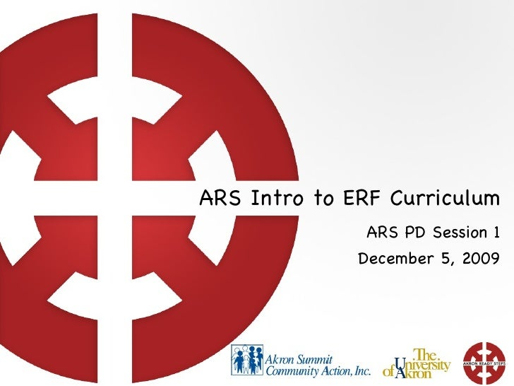 ARS Intro to ERF Curriculum ARS PD Session 1 December 5, 2009