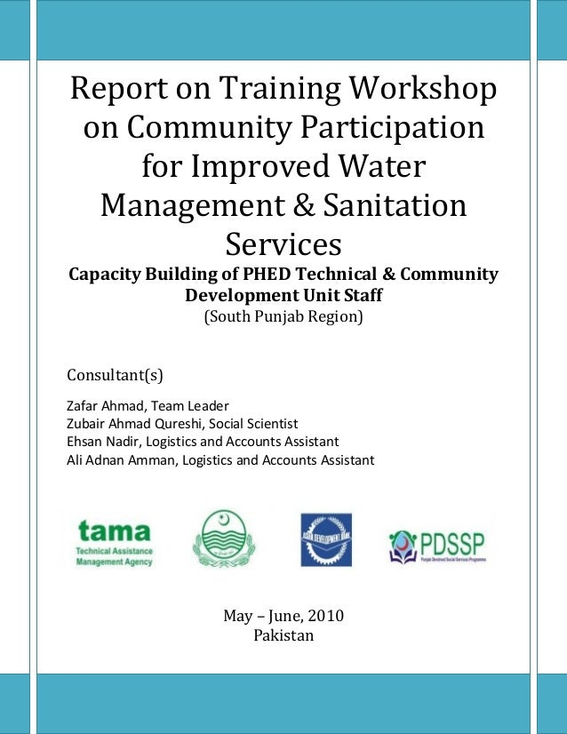 Report on Training Workshop on Community Participation for Improved Water Management & Sanitation Services Capacity Buildi...