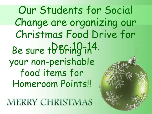 Our Students for SocialChange are organizing our Christmas Food Drive for         Dec 10-14.Be sure to bring inyour non-pe...