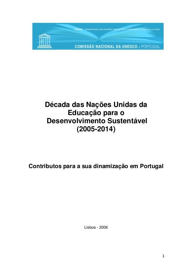 Década das Nações Unidas da Educação para o Desenvolvimento Sustentável (2005-2014)  Contributos para a sua dinamização em...