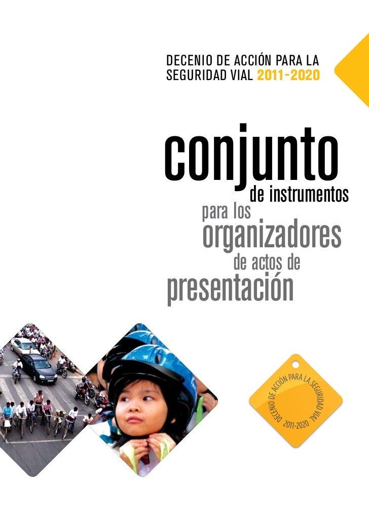 Decenio De Acción pArA lASeguriDAD ViAl 2011‑2020conjunto     para los             de instrumentos   organizadores      de...
