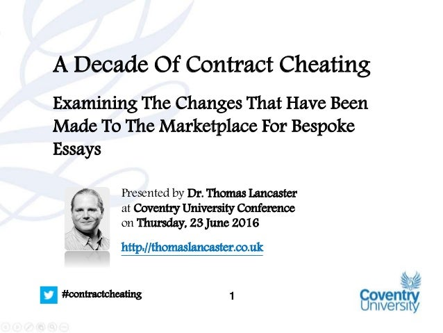 1#contractcheating A Decade Of Contract Cheating Examining The Changes That Have Been Made To The Marketplace For Bespoke ...