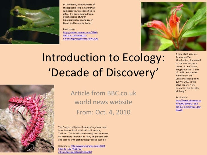 Introduction to Ecology: 'Decade of Discovery'<br />Article from BBC.co.ukworld news website <br />From: Oct. 4, 2010<br /...