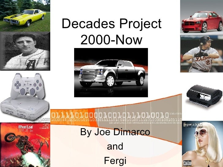 Decades Project 2000-Now By Joe Dimarco and Fergi
