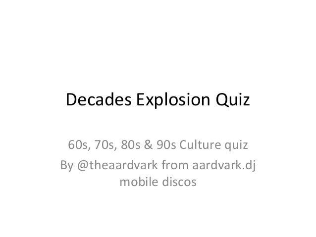 Decades Explosion Quiz 60s, 70s, 80s & 90s Culture quiz By @theaardvark from aardvark.dj mobile discos
