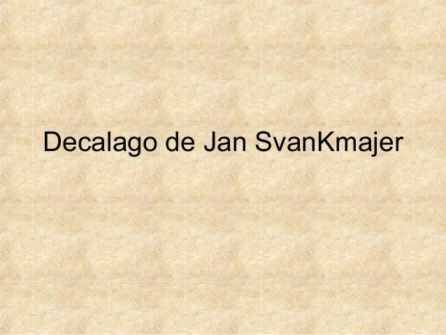 Decalago de Jan SvanKmajer