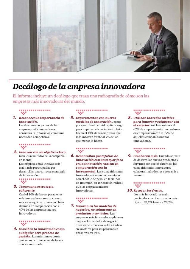 1. Reconocen la importancia de innovación. Las dos terceras partes de las empresas más innovadoras considera la innovación...