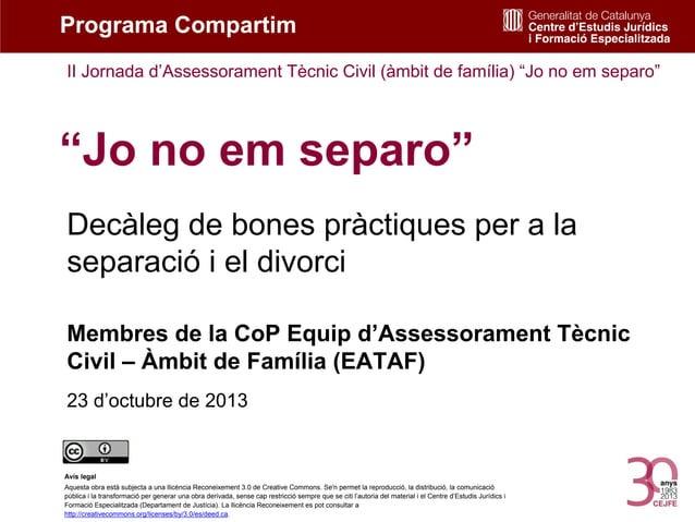 """Programa Compartim II Jornada d'Assessorament Tècnic Civil (àmbit de família) """"Jo no em separo""""  """"Jo no em separo"""" Decàleg..."""