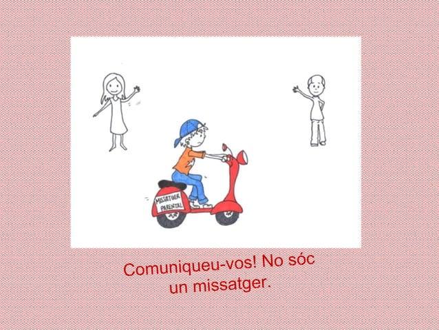 óc uniqueu-vos! No s Com un missatger.
