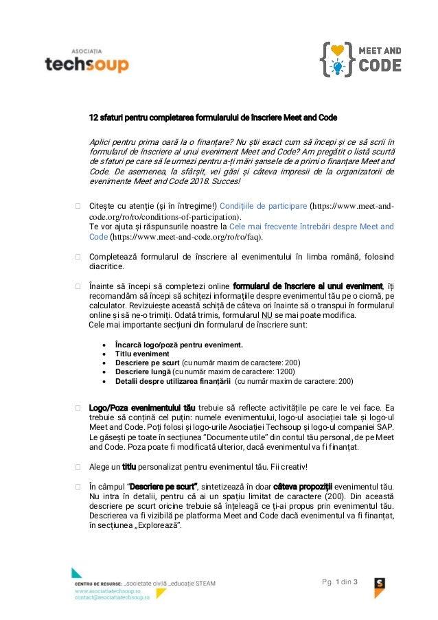 Pg. 1 din 3 12 sfaturi pentru completarea formularului de înscriere Meet and Code Aplici pentru prima oară la o finanțare?...