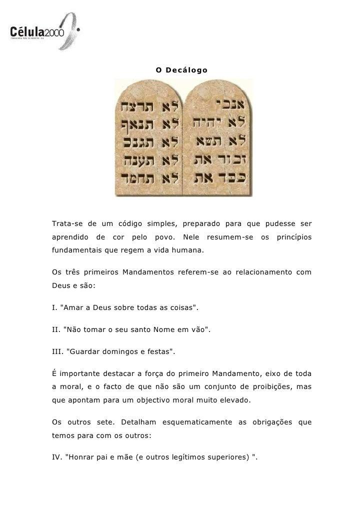 1301750282575O Decálogo<br />Trata-se de um código simples, preparado para que pudesse ser aprendido de cor pelo povo. Nel...