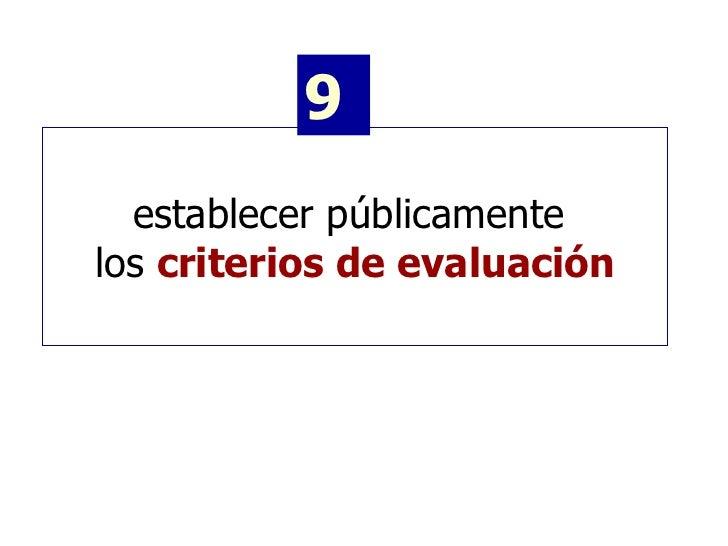 establecer públicamente  los  criterios de evaluación 9