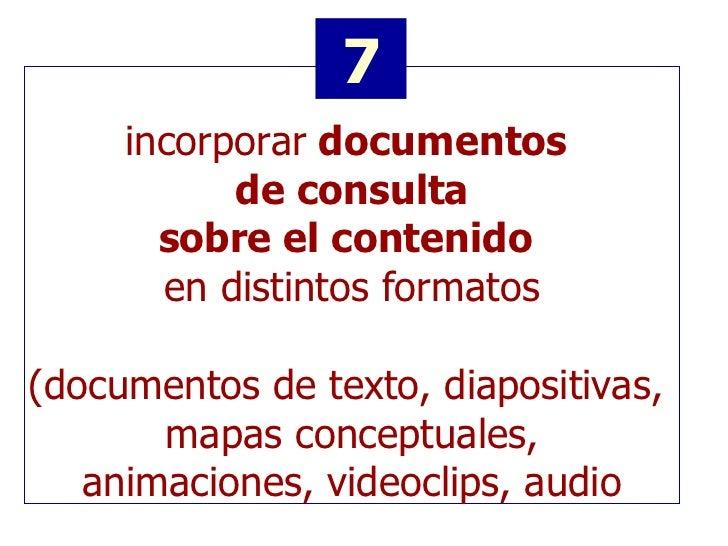 incorporar  documentos  de consulta sobre el contenido   en distintos formatos (documentos de texto, diapositivas,  mapas ...