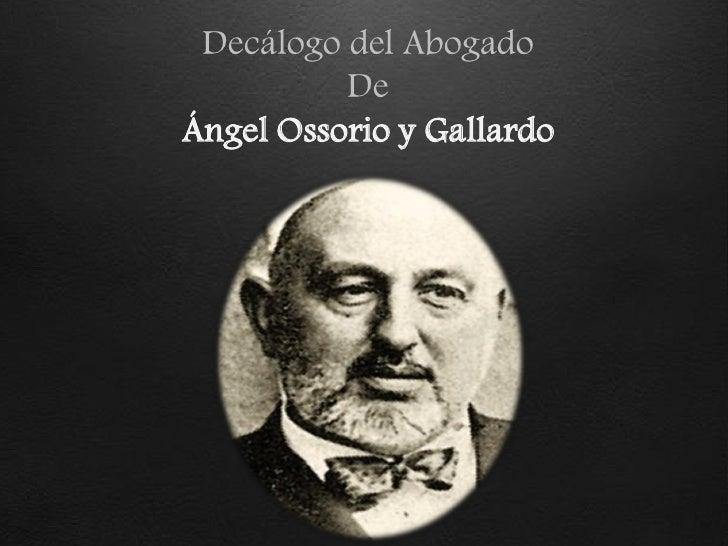 Decálogo del Abogado          DeÁngel Ossorio y Gallardo
